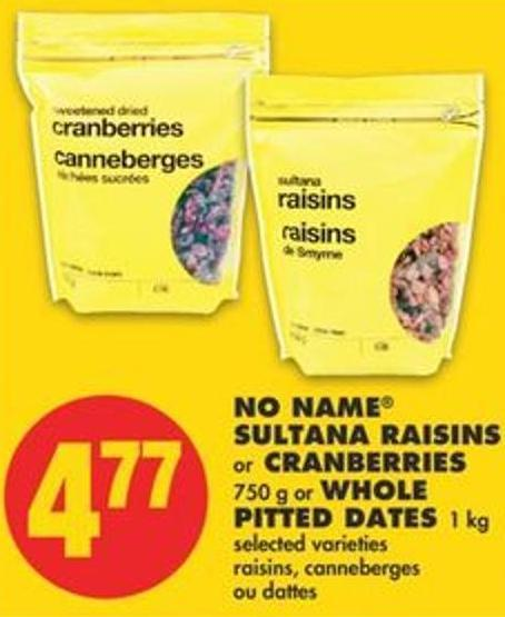 No Name Sultana Raisins or Cranberries - 750 g or Whole Pitted Dates - 1 Kg
