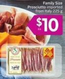 Family Size Prosciutto Imported From Italy 225 g
