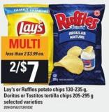 Lay's Or Ruffles Potato Chips 130-235 G - Doritos Or Tostitos Tortilla Chips 205-295 G