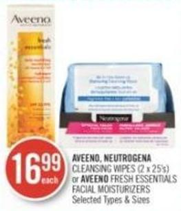 Aveeno - Neutrogena Cleansing Wipes (2 X 25's) or Aveeno Fresh Essentials Facial Moisturizers