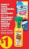 Simply Juice - Lemonade - Fruit Beverage 340 mL or Pillsbury Crescent Rolls or Wiener Wraps 200-235 g