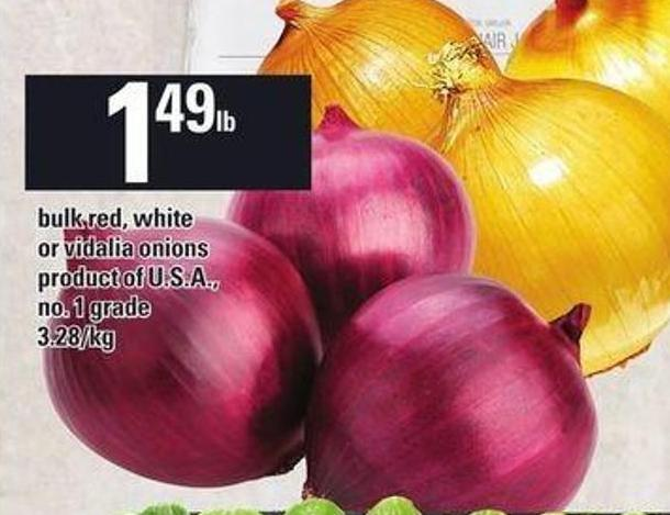 Bulk Red - White Or Vidalia Onions$1.49 Lb