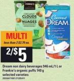 Dream Non Dairy Beverages - 946 Ml/1 L Or Frankie's Organic Puffs - 140 G