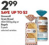 Stonemill  Grain Bread  454-550g Pkg or  Bagels  5 Pack