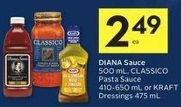 Diana Sauce 500 mL - Classico Pasta Sauce 410-650 mL or Kraft Dressings 475 mL