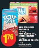 Rice Krispies Squares 160-176 g - Pop Tarts 400 g - Nutri-grain 295 g or Special K Crisps 125 g