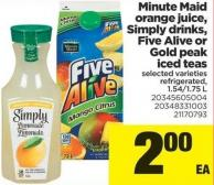 Minute Maid Orange Juice - Simply Drinks - Five Alive Or Gold Peak Iced Teas - 1.54/1.75 L