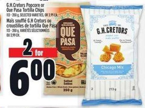 Gh.cretors Popcorn Or Que Pasa Tortilla Chips