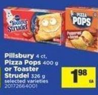 Pillsbury - 4 Ct - Pizza Pops - 400 G Or Toaster Strudel - 326 G