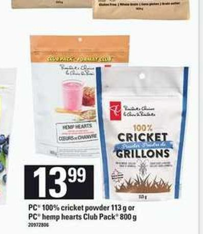 PC 100% Cricket Powder - 113 G Or PC Hemp Hearts Club Pack - 800 G