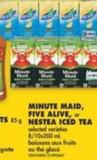 Minute Maid - Five Alive - or Nestea Iced Tea - 8/10x200 mL
