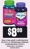 One A Day Adult Multivitamins 60/90's Or Flintstones Children $899 Multivitamins 50/60's