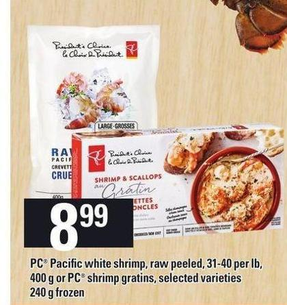 PC Pacific White Shrimp - Raw Peeled - 31-40 Per Lb - 400 G Or PC Shrimp Gratins - 240 g