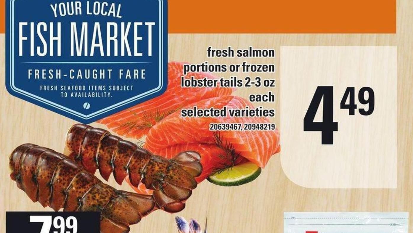 Fish Market Fresh Salmon Portions Or Frozen Lobster Tails 2-3 Oz