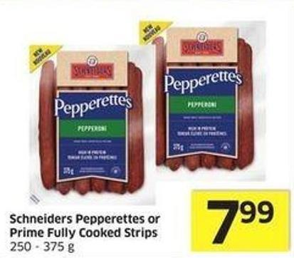 Schneiders Pepperettes or Prime Fully Cooked Strips 250 - 375 g