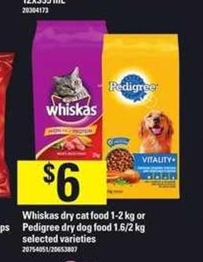 Whiskas Dry Cat Food 1-2 Kg Or Pedigree Dry Dog Food 1.6/2 Kg