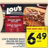 Lou's Smoked Back Bacon Or Fully Cooked Entrées 375 - 400 G