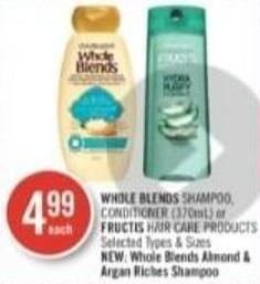 Whole Blends Shampoo - Conditioner (370ml) or Fructis Hair Care Products