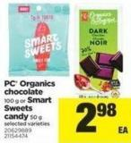 PC Organics Chocolate - 100 G Or Smart Sweets Candy - 50 G