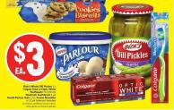 Bick's Whole Dill Pickles 1 L Colgate Total or Optic White Toothpaste 70-150 mL Maxfresh Toothbrush 1 Pk Nestlé Parlour Tubs 1.5 L Frozen Novelties 6-12 Pk Selected Varieties