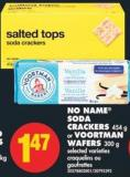 No Name Soda Crackers - 454 g or Voortman Wafers - 300 g