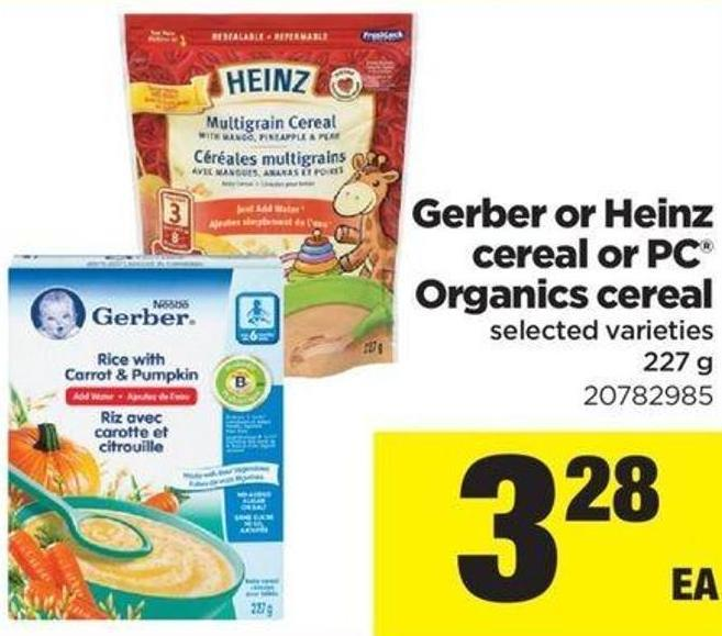 Gerber Or Heinz Cereal Or PC Organics Cereal - 227 g
