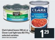 Clark Baked Beans 398 mL Or Clover Leaf Light Tuna 85/170 g