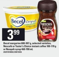 Becel Margarine 680-907 G - Selected Varieties - Nescafé Or Taster's Choice Instant Coffee 100-170 G Or Nesquik Syrup 460-700 Ml