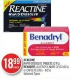 Reactine Rapid Dissolve Tablets (24's) Benadryl Allergy Liquid Gels (40's) or Caplets (36's -60')