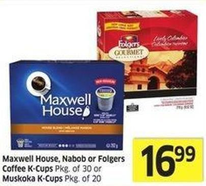 Maxwell House - Nabob or Folgers Coffee K-cups Pkg of 30 or Muskoka K-cups Pkg of 20