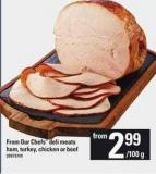 From Our Chefs Deli Meats Ham - Turkey - Chicken Or Beef