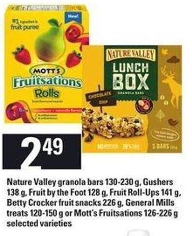 Nature Valley Granola Bars - 130-230 G - Gushers - 138 G - Fruit By The Foot - 128 G - Fruit Roll-ups - 141 G - Betty Crocker Fruit Snacks - 226 G - General Mills Treats - 120-150 G Or Mott's Fruitsations - 126-226 G