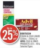 Robitussin  Cough & Cold Liquid (230ml - 250ml) or Advil Cold & Sinus Products (32's - 40's)