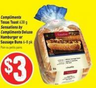 Compliments Texas Toast 638 g Sensations By Compliments Deluxe Hamburger or Sausage Buns 6-8 Pk