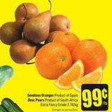 Seedless Oranges Product of Spain Bosc Pears Product of South Africa Extra Fancy Grade 2.18/kg