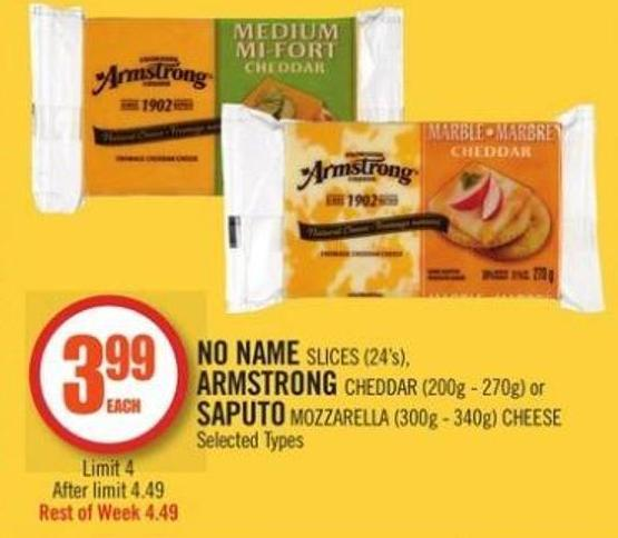 No Name Slices (24's) - Armstrong Cheddar (200g - 270g) or Saputo Mozzarella (300g - 340g) Cheese