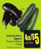 Green Zucchini or Eggplant Product of Mexico 2.76/kg