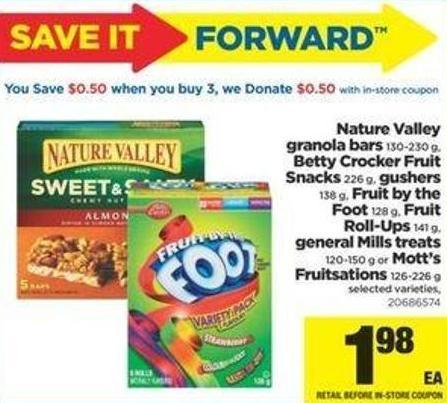 Nature Valley Granola Bars 130-230 G - Betty Crocker Fruit Snacks 226 G - Gushers 138 G - Fruit By The Foot 128 G - Fruit Roll-ups 141 G - General Mills Treats 120-150 G Or Mott's Fruitsations 126-226 G