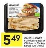 Compliments Fully Cooked Beef - Chicken or Turkey Strips 150-200 g