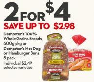Dempster's 100%  Whole Grains Breads  600g Pkg or Dempster's Hot Dog  or Hamburger Buns  8 Pack