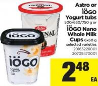 Astro Or IOGO Yogurt Tubs 500/650/750 G Or IOGO Nano Whole Milk Cups - 6x60 g
