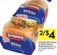 Dempster's White or 100% Whole Wheat Bread 675 g or English Muffins 6 Pk