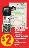 Club House Organic Spices - 10-27 g or Club House Grinders - 6-60 g