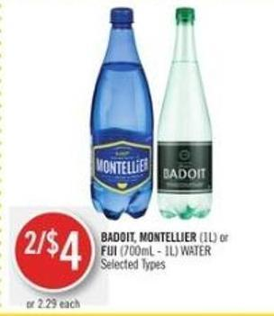 Badoit - Montellier (1l) or Fiji (700ml - 1l) Water