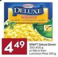 Kraft Deluxe Dinner 350-400 g or Klik or Kam Luncheon Meat 340 g