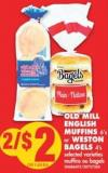 Old Mill English Muffins - 6's or Weston Bagels - 4's