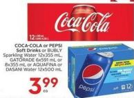 Coca-cola or Pepsi Soft Drinks or Bubly Sparkling Water 12x355 mL - Gatorade 6x591 mL or 8x355 mL or Aquafina or Dasani Water 12x500 mL
