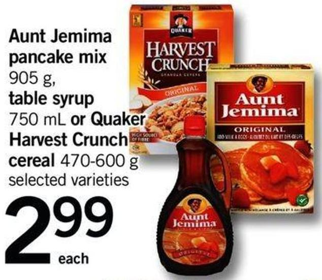Aunt Jemima Pancake Mix 905 G - Table Syrup 750 Ml Or Quaker Harvest Crunch Cereal - 470-600 G