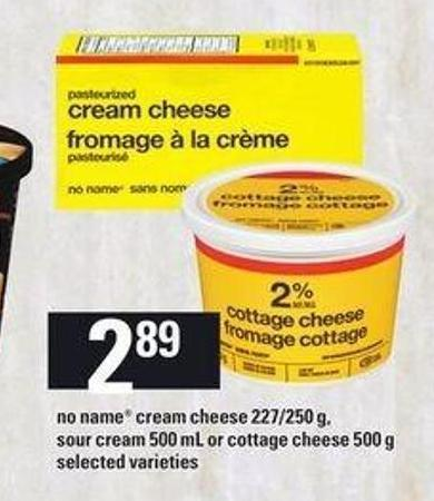 No Name Cream Cheese - 227/250 g - Sour Cream - 500 mL Or Cottage Cheese - 500 g
