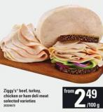 Ziggy's Beef - Turkey - Chicken Or Ham Deli Meat